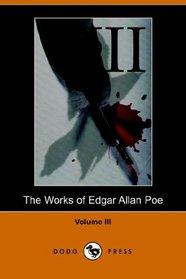 Works of Edgar Allan Poe - Volume 3 (Dodo Press)
