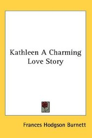 Kathleen A Charming Love Story