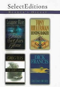 Reader's Digest Select Editions: Follow the Stars Home / Hunting Badger / The Quiet Game / Second Wind