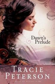 Dawn's Prelude (Song of Alaska, Bk 1)