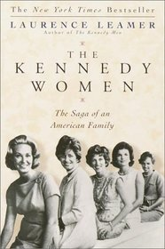 The Kennedy Women : The Saga of an American Family