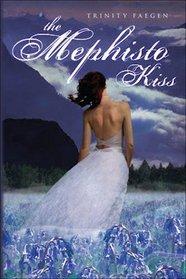 The Mephisto Kiss (Mephisto Covenant, Bk 2)