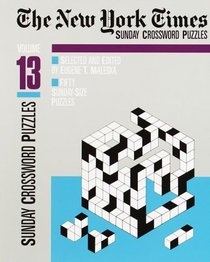 The New York Times Sunday Crossword Puzzles, Volume 13 (NY Times)