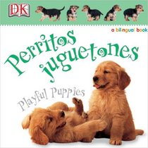 Perritos Juguietones/Playful Puppies (Soft-to-Touch Books)