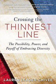 Crossing the Thinnest Line: The Possibility, Power, and Payoff of Embracing Diversity
