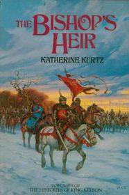 The Bishop's Heir (Histories of King Kelson, Bk 1)