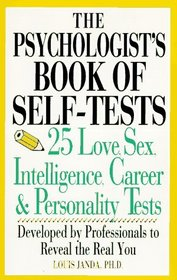 The Psychologist's Book of Self-Tests:  25 Love, Sex Intelligence, Career and Personality Tests