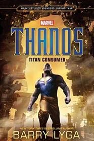MARVEL's Avengers: Infinity War: Thanos: Titan Consumed