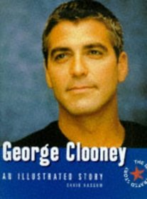 George Clooney: An Illustrated Story (Illustrated Story)
