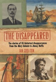 The Disappeared: The stories of 35 historical disappearances from the Mary Celeste to Jimmy Hoffa