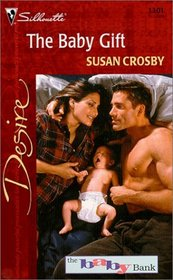 The Baby Gift (Silhouette Desire, No 1301) (The Baby Bank Bk 4)