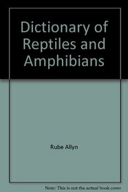 Dictionary of Reptiles & Amphibians