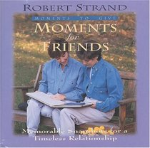 Moments for Friends (Moments to Give Series)