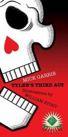 Tyler's Third Act