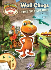 Dinosaur Train Time to Explore!: Book and Wall Clings