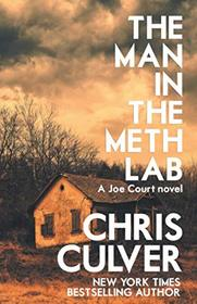 The Man in the Meth Lab (Joe Court)