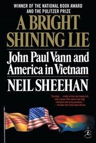 A Bright Shining Lie: John Paul Vann and America in Vietnam (Modern Library)