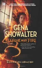 Playing with Fire (Tales of an Extraordinary Girl, Bk 1)