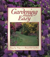 Gardening Made Easy: Step-By-Step To a Beautiful Garden (12 parts in 7 Volumes)