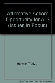 Affirmative Action: Opportunity for All? (Issues in Focus)