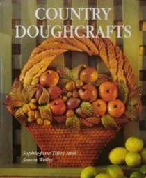 Country Doughcraft: 50 Original Projects to Build Your Modeling Skills