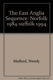 The East Anglia Sequence: Norfolk 1984-Suffolk 1994