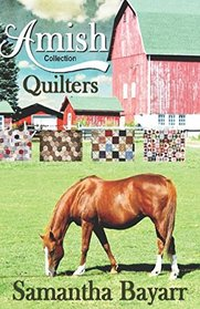 Amish Quilters: Collection of 4 Amish Romance Stories