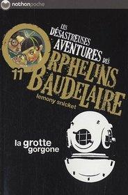 Les d�sastreuses Aventures des Orphelins Baudelaire, Tome 11 : La grotte gorgone
