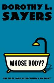 Whose Body?: The First Lord Peter Wimsey Mystery (Vintage Classics)