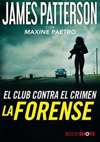 La forense (Bookshots) (Spanish Edition)
