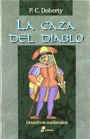 La Caza del Diablo (The Devil's Hunt) (Hugh Corbett, Bk 10) (Spanish Edition)
