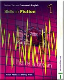 Nelson Thornes Framework English 1. Skills in Fiction (Bk. 1)