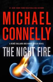 The Night Fire (A Ballard and Bosch Novel)