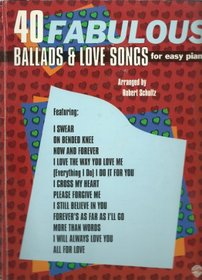 40 Fabulous Ballads & Love Songs for Easy Piano (The 40 Series)