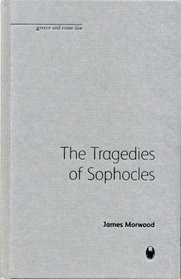 The Tragedies of Sophocles (Bristol Phoenix Press - Greece and Rome Live)