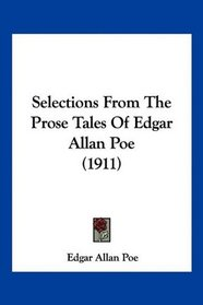 Selections From The Prose Tales Of Edgar Allan Poe (1911)
