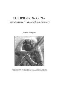 Euripides's Hecuba: Text and Commentary (Textbook Series (American Philological Association), No. 14.)
