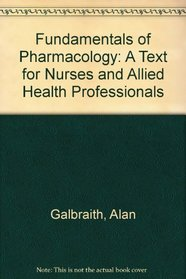 Fundamentals of Pharmacology: A Text for Nurses and Allied Health Professionals