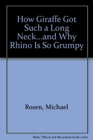 How Giraffe Got Such a Long Neck...and Why Rhino Is So Grumpy