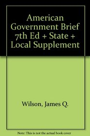 American Government Brief 7th Edition Plus State And Local Supplement