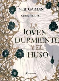 La Joven durmiente y el huso (The Sleeper and the Spindle) (Spanish Edition)