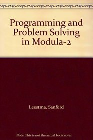 Programming and Problem Solving in Modula-2