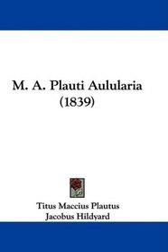 M. A. Plauti Aulularia (1839)