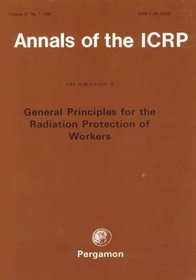 ICRP Publication 75: General Principles for the Radiation Protection of Workers