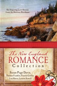 The New England Romance Collection: Six Inspiring Love Stories from the Historic Northeast
