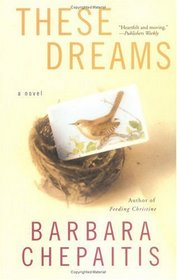 These Dreams: A Novel