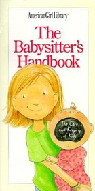 The Babysitter's Handbook: The Care and Keeping of Kids