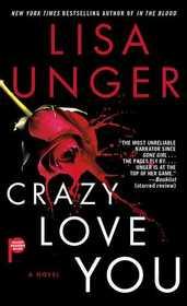 Crazy Love You: A Novel