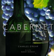 Cabernet: A Photographic Journey from Vine to Wine