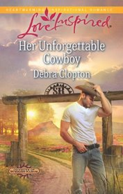 Her Unforgettable Cowboy (Cowboys of Sunrise Ranch, Bk 1) (Love Inspired, No 775)